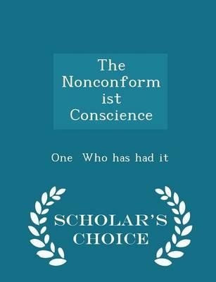 The Nonconformist Conscience - Scholar's Choice Edition