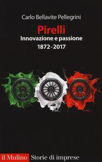 Pirelli. Innovazione e passione. (1872-2015). Ediz. ampliata