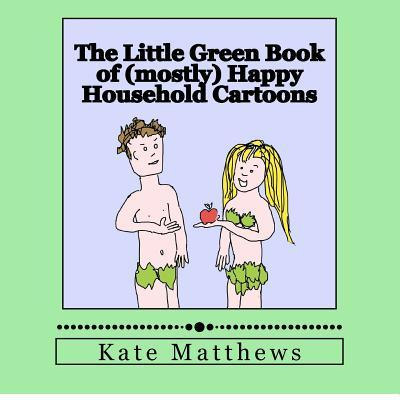 The Little Green Book of Mostly Happy Household Cartoons
