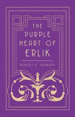 The Purple Heart of Erlik