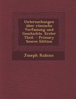 Untersuchungen Uber Romische Verfassung Und Geschichte. Erster Theil.