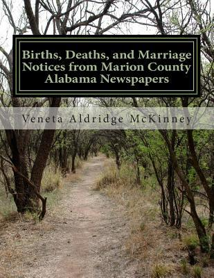 Births, Deaths, and Marriage Notices from Marion County Alabama Newspapers
