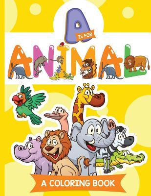 A is for Animal (A Coloring Book)