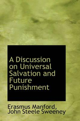 A Discussion on Universal Salvation and Future Punishment