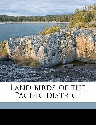 Land Birds of the Pacific District