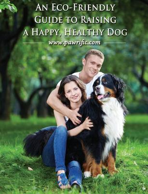 An Eco-friendly Guide To Raising A Happy, Healthy Dog