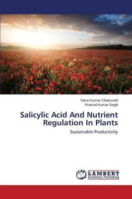 Salicylic Acid And Nutrient Regulation In Plants