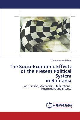 The Socio-Economic Effects of the Present Political System in Romania