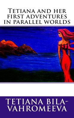 Tetiana and Her First Adventures in Parallel Worlds