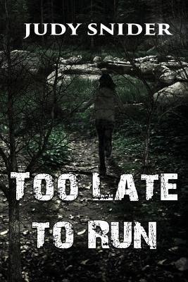 Too Late to Run