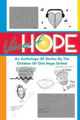 Voices of Hope - An Anthology Of Stories By The Children Of One Hope United
