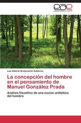 La concepción del hombre en el pensamiento de Manuel González Prada