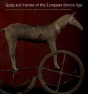 Gods and heroes of the European Bronze Age
