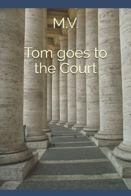 Tom goes to the Court