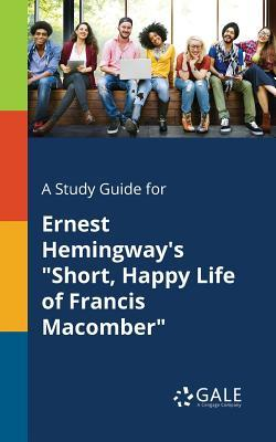 "A Study Guide for Ernest Hemingway's ""Short, Happy Life of Francis Macomber"""