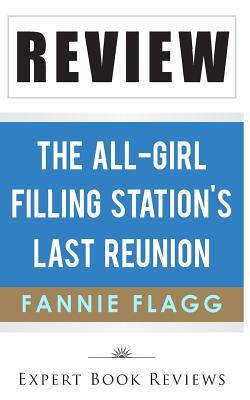 The All-Girl Filling Station's Last Reunion, by Fannie Flagg - Review