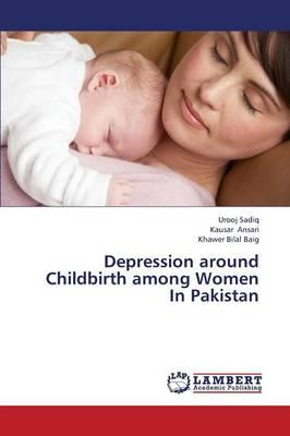 Depression around Childbirth among Women In Pakistan