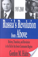 Russia's Revolution from Above 1985-2000