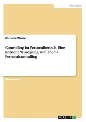 Controlling im Personalbereich. Eine kritische Würdigung zum Thema Personalcontrolling