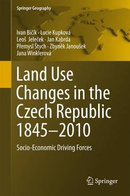 Land Use Changes in the Czech Republic 1845-2010