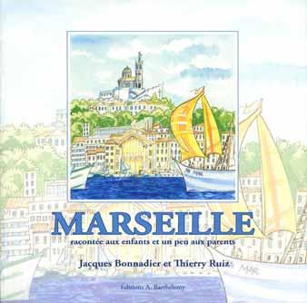 Marseille racontée aux enfants et un peu aux parents