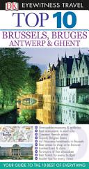 Eyewitness Travel Top 10 Brussels, Bruges, Antwerp, and Ghent