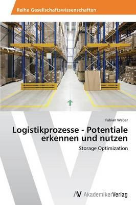 Logistikprozesse - Potentiale erkennen und nutzen