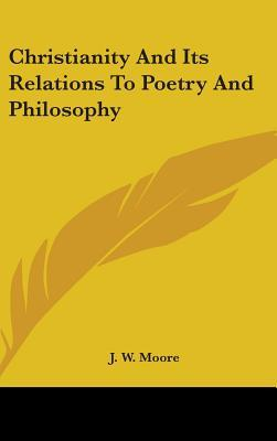 Christianity And Its Relations To Poetry And Philosophy