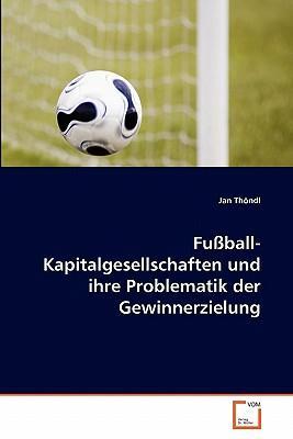 Fußball-Kapitalgesellschaften und ihre Problematik der Gewinnerzielung