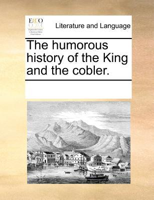 The Humorous History of the King and the Cobler