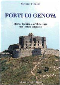 Forti di Genova. Storia, tecnica e architettura dei fortini difensivi