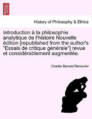 Introduction à la philosophie analytique de l'histoire Nouvelle édition [republished from the author's Essais de critique générale] revue et considérablement augmentée.