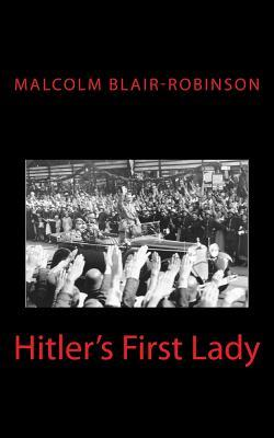 Hitler's First Lady