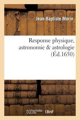 Response Sur Physique, Astronomie, Astrologie