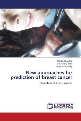 New approaches for prediction of breast cancer