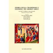 Storia della tradizione e edizione dei medici greci. Atti del 6º Colloquio internazionale (Paris, 12-13 aprile 2008). Ediz. multilingue