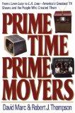 Prime Time, Prime Movers