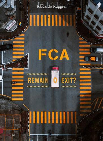 FCA: remain o exit?