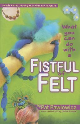 What Can You Do With a Fistful of Felt