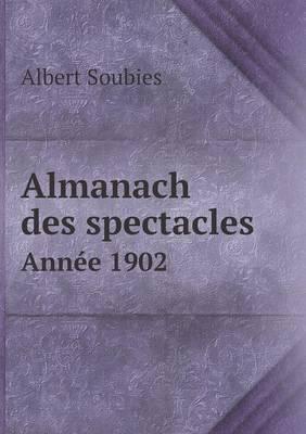 Almanach Des Spectacles Annee 1902