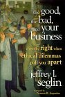The Good, the Bad, and Your Business