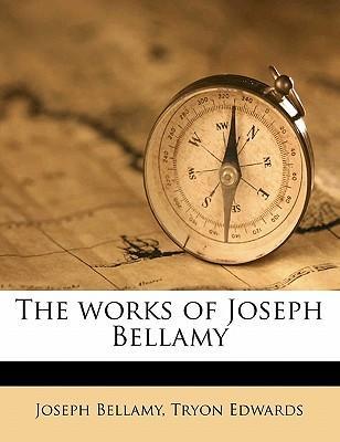 The Works of Joseph Bellamy