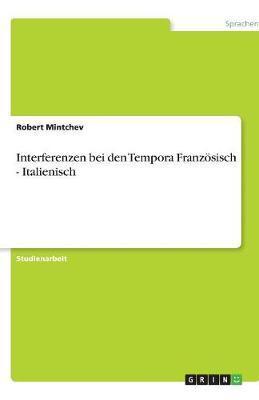 Interferenzen bei den Tempora Französisch - Italienisch