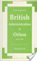 Some Aspects of British Administration in Orissa, 1912-1936