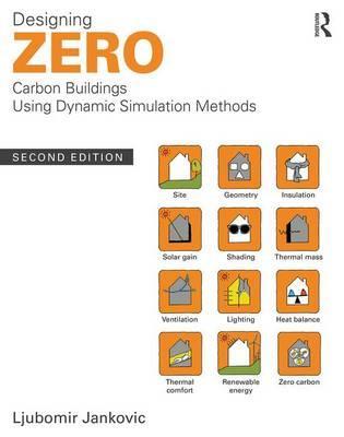 Designing Zero Carbon Buildings Using Dynamic Simulation Methods