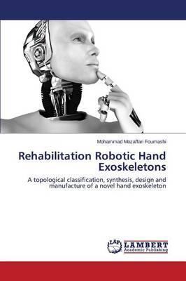 Rehabilitation Robotic Hand Exoskeletons
