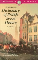 The Wordsworth dictionary of British social history
