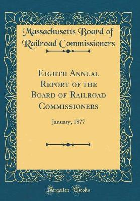 Eighth Annual Report of the Board of Railroad Commissioners
