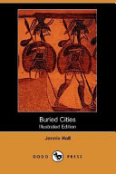 Buried Cities (Illustrated Edition) (Dodo Press)