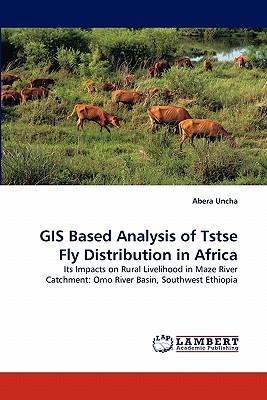 GIS Based Analysis of Tstse Fly Distribution in Africa